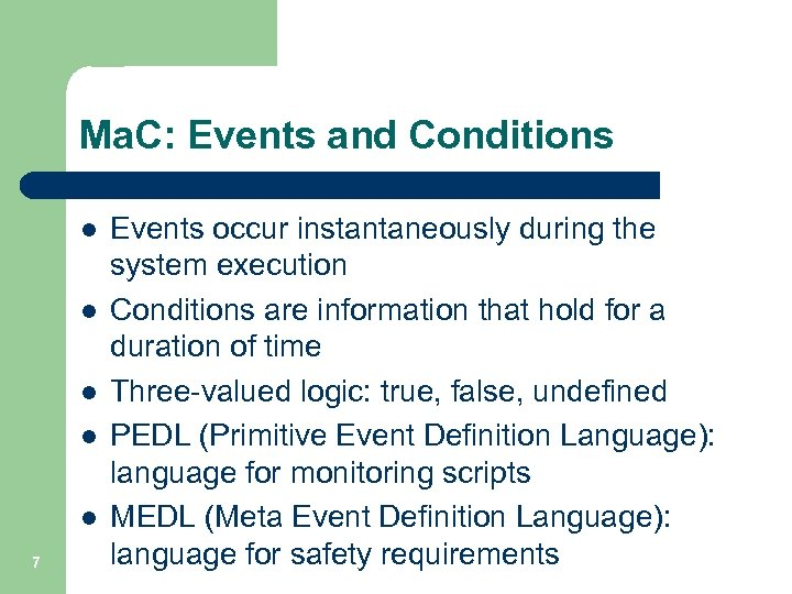 Ma. C: Events and Conditions l l l 7 Events occur instantaneously during the
