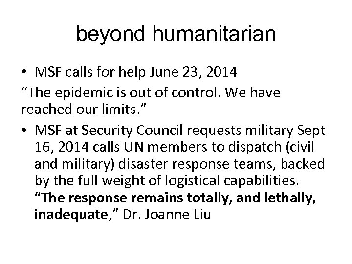 """beyond humanitarian • MSF calls for help June 23, 2014 """"The epidemic is out"""