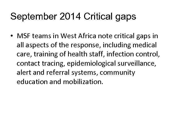 September 2014 Critical gaps • MSF teams in West Africa note critical gaps in