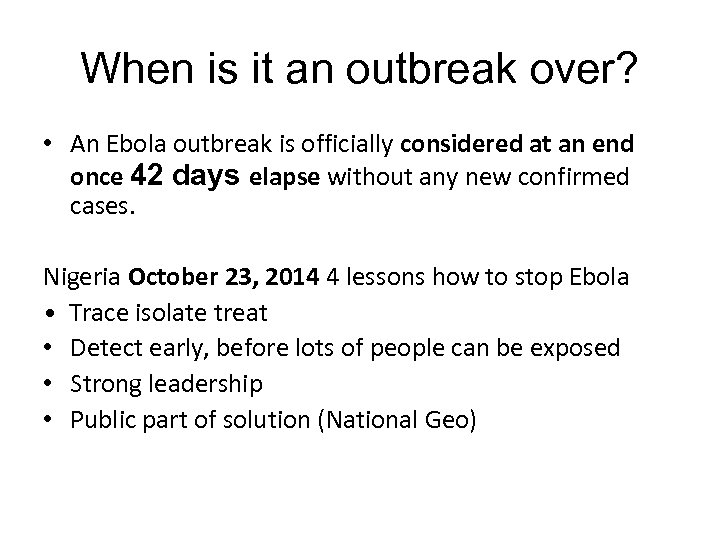When is it an outbreak over? • An Ebola outbreak is officially considered at