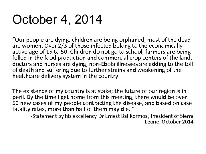 """October 4, 2014 """"Our people are dying, children are being orphaned, most of the"""