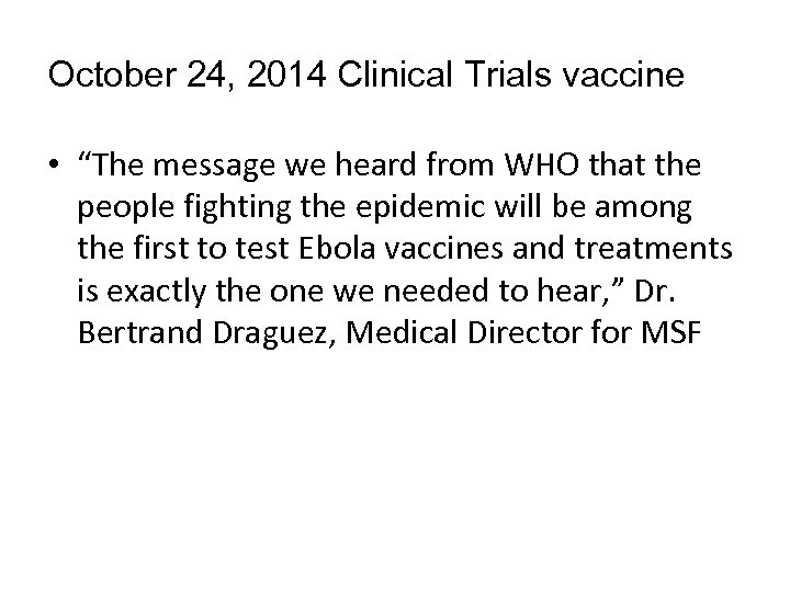"""October 24, 2014 Clinical Trials vaccine • """"The message we heard from WHO that"""