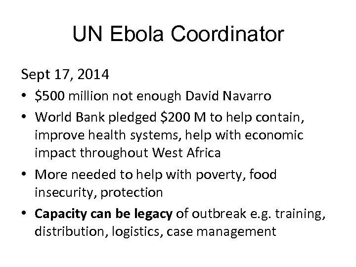 UN Ebola Coordinator Sept 17, 2014 • $500 million not enough David Navarro •