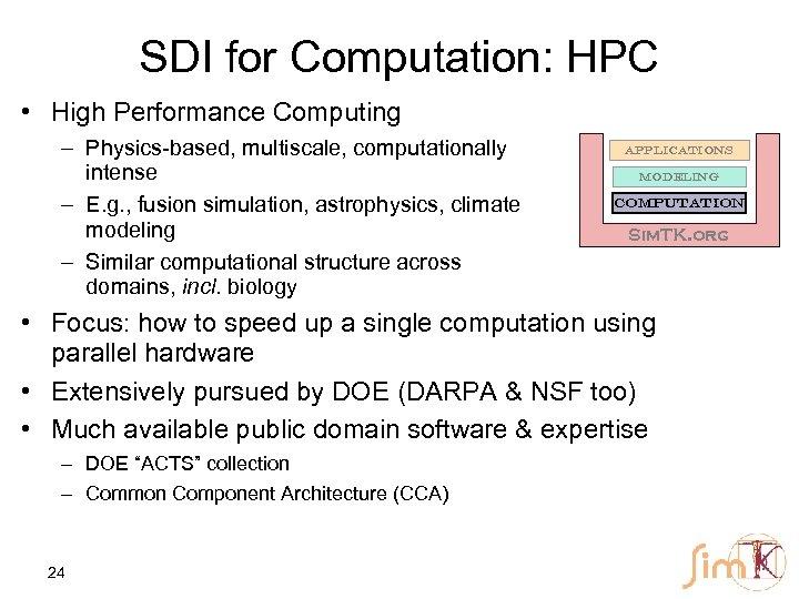 SDI for Computation: HPC • High Performance Computing – Physics-based, multiscale, computationally intense –