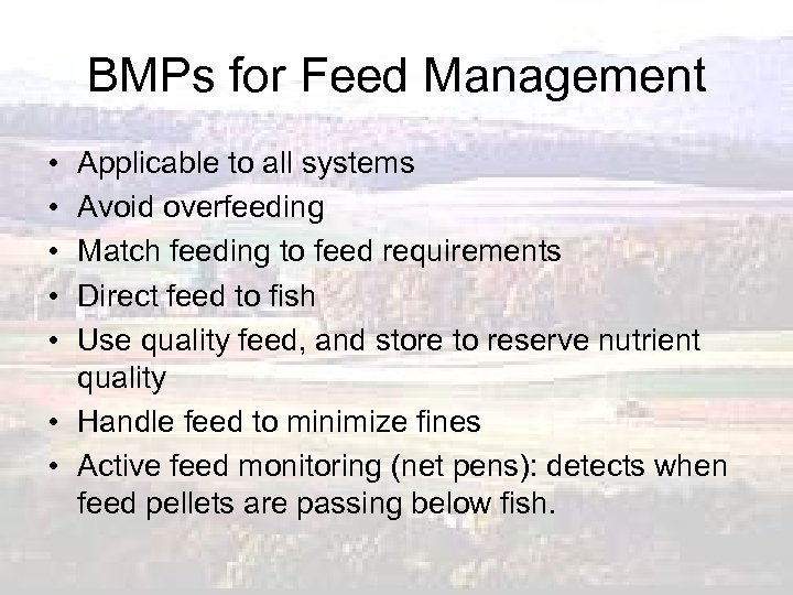 BMPs for Feed Management • • • Applicable to all systems Avoid overfeeding Match
