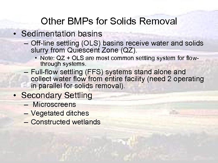 Other BMPs for Solids Removal • Sedimentation basins – Off-line settling (OLS) basins receive