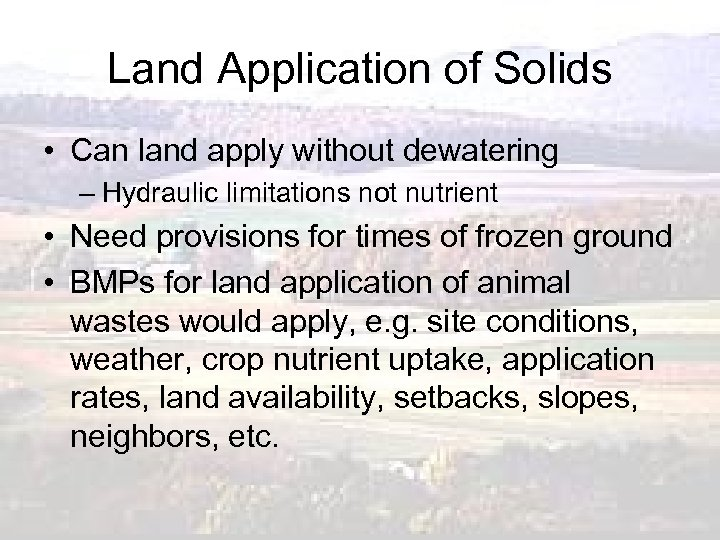 Land Application of Solids • Can land apply without dewatering – Hydraulic limitations not