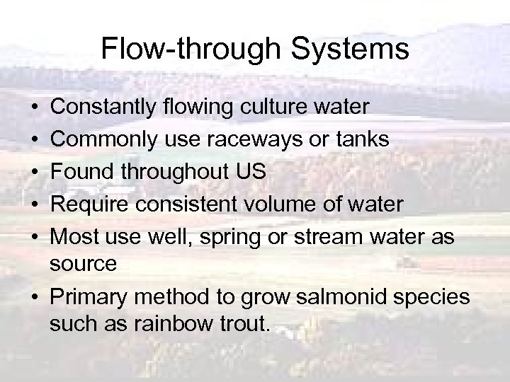 Flow-through Systems • • • Constantly flowing culture water Commonly use raceways or tanks
