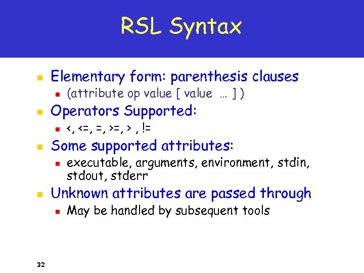 RSL Syntax n Elementary form: parenthesis clauses n n Operators Supported: n n executable,