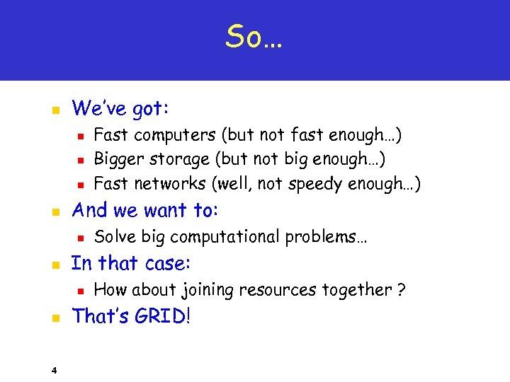 So… n We've got: n n And we want to: n n 4 Solve