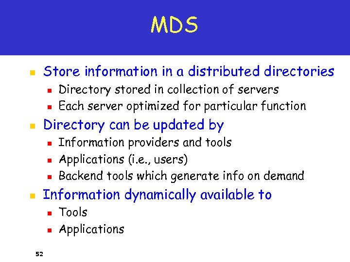 MDS n Store information in a distributed directories n n n Directory can be