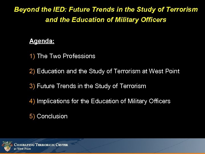 Beyond the IED: Future Trends in the Study of Terrorism and the Education of