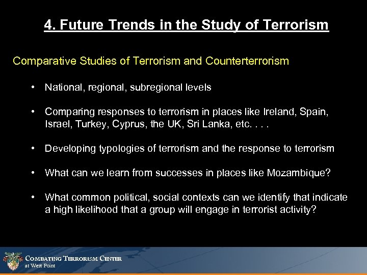 4. Future Trends in the Study of Terrorism Comparative Studies of Terrorism and Counterterrorism