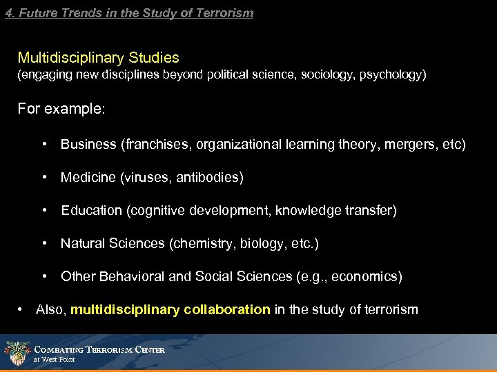 4. Future Trends in the Study of Terrorism Multidisciplinary Studies (engaging new disciplines beyond