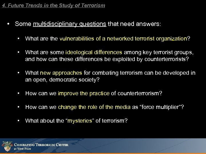 4. Future Trends in the Study of Terrorism • Some multidisciplinary questions that need