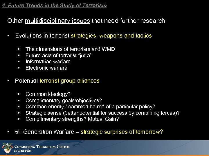 4. Future Trends in the Study of Terrorism Other multidisciplinary issues that need further