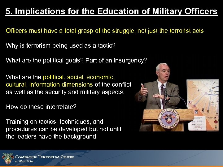 5. Implications for the Education of Military Officers must have a total grasp of