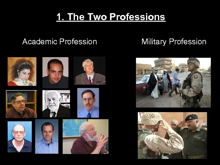 1. The Two Professions Academic Profession Military Profession