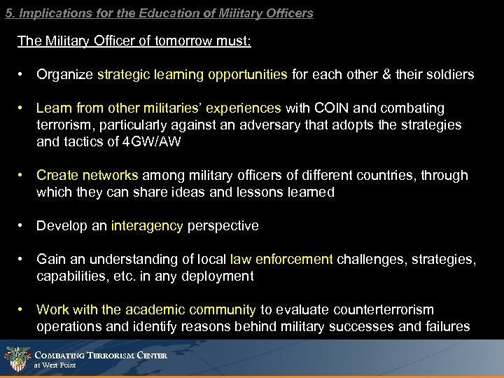 5. Implications for the Education of Military Officers The Military Officer of tomorrow must: