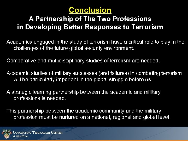 Conclusion A Partnership of The Two Professions in Developing Better Responses to Terrorism Academics
