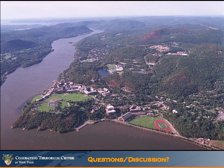COMBATING TERRORISM CENTER at West Point Questions/Discussion?