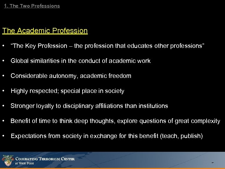 """1. The Two Professions The Academic Profession • """"The Key Profession – the profession"""