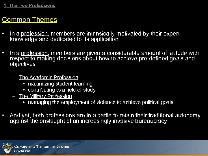 1. The Two Professions Common Themes • In a profession, members are intrinsically motivated