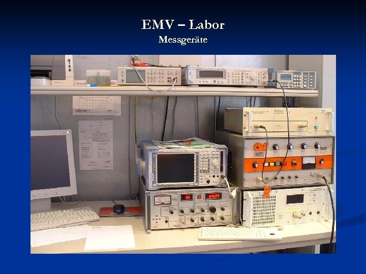 EMV – Labor Messgeräte