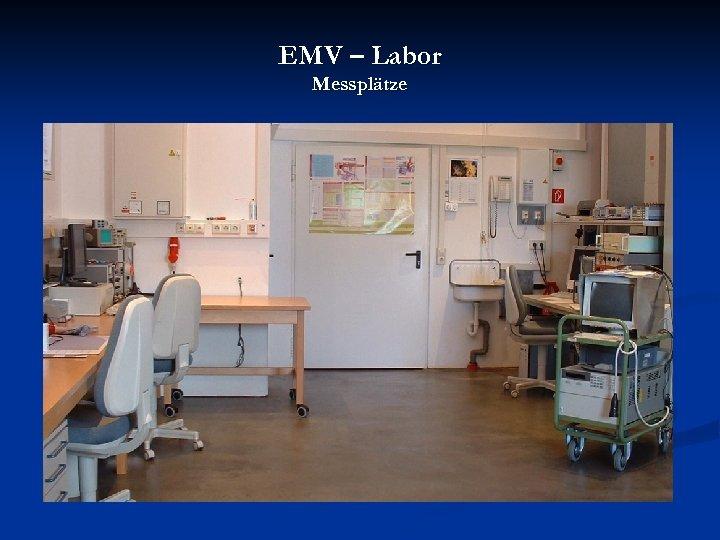 EMV – Labor Messplätze