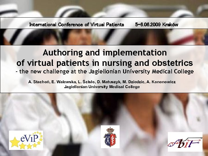 International Conference of Virtual Patients 5 -6. 06. 2009 Kraków Authoring and implementation of