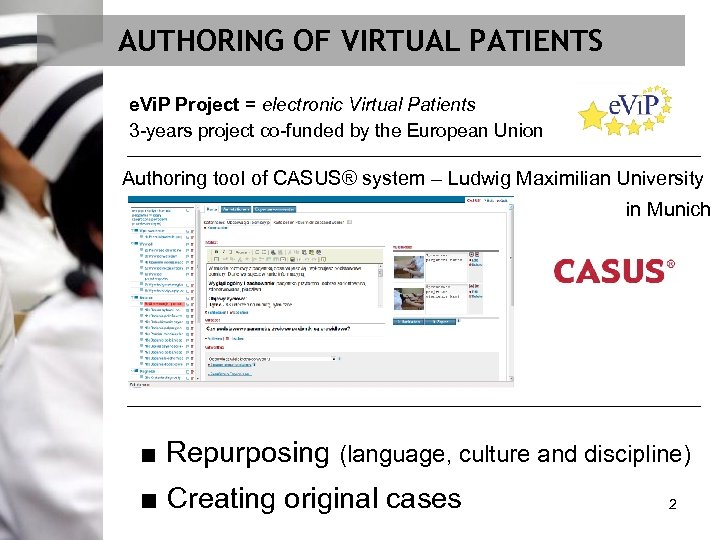 AUTHORING OF VIRTUAL PATIENTS e. Vi. P Project = electronic Virtual Patients 3 -years