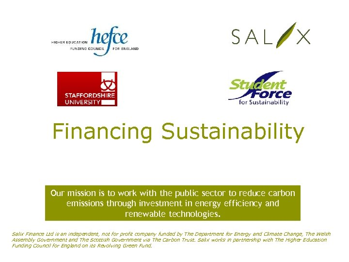 Financing Sustainability Our mission is to work with the public sector to reduce carbon