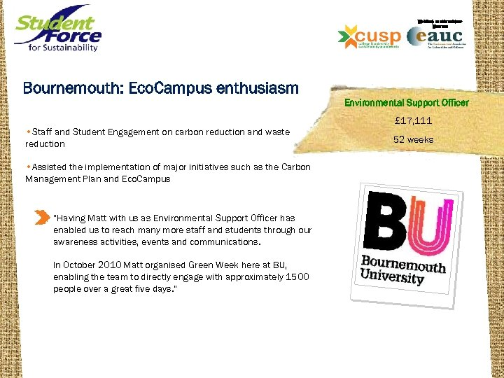 WORKING IN PARTNERSHIP WITH THE Bournemouth: Eco. Campus enthusiasm Environmental Support Officer • Staff