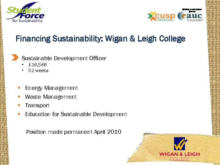 WORKING IN PARTNERSHIP WITH THE Financing Sustainability at Wigan & Leigh College Financing Sustainability: