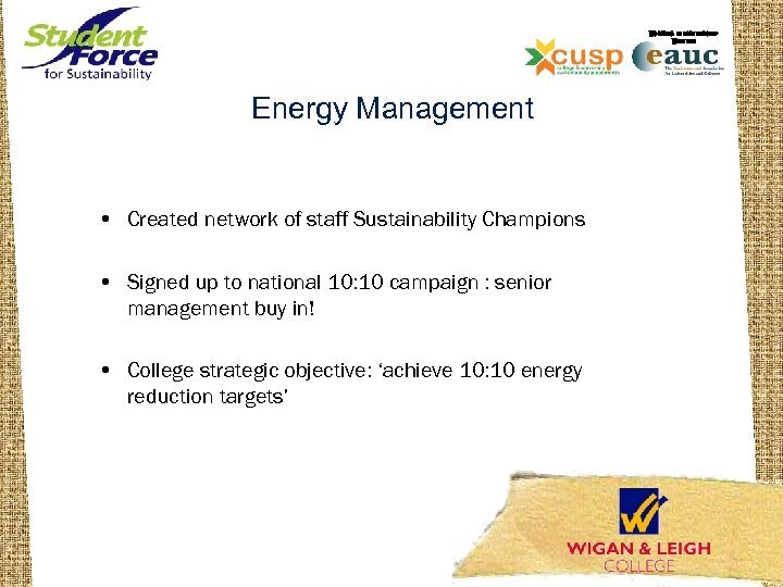 WORKING IN PARTNERSHIP WITH THE Energy Management • Created network of staff Sustainability Champions