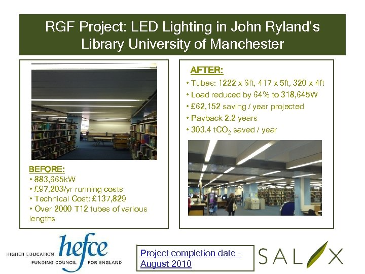 RGF Project: LED Lighting in John Ryland's Library University of Manchester AFTER: • Tubes: