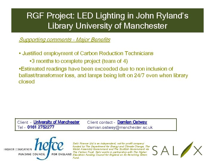 RGF Project: LED Lighting in John Ryland's Library University of Manchester Supporting comments –