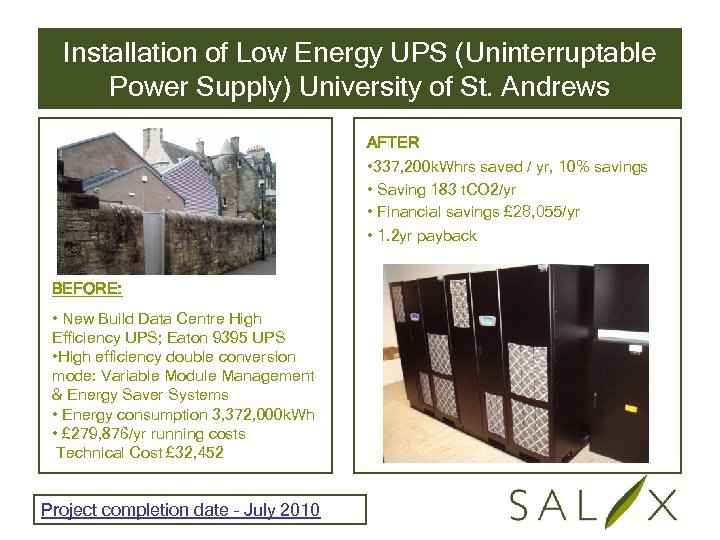 Installation of Low Energy UPS (Uninterruptable Power Supply) University of St. Andrews AFTER •