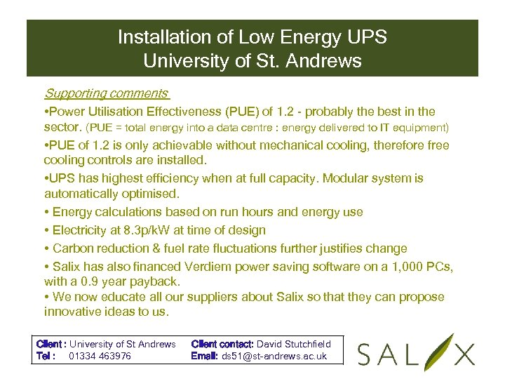 Installation of Low Energy UPS University of St. Andrews Supporting comments • Power Utilisation