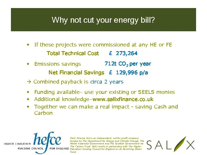 Why not cut your energy bill? • If these projects were commissioned at any