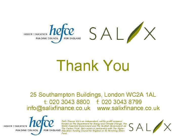 Thank You 25 Southampton Buildings, London WC 2 A 1 AL t: 020 3043