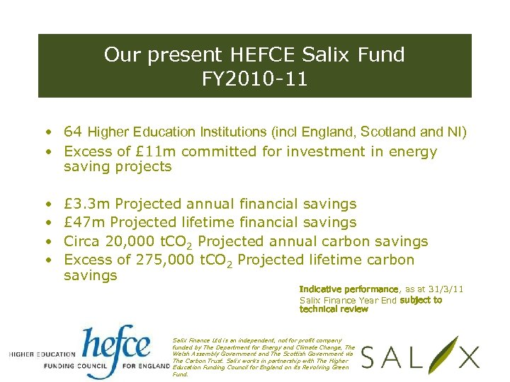 Our present HEFCE Salix Fund FY 2010 -11 • 64 Higher Education Institutions (incl