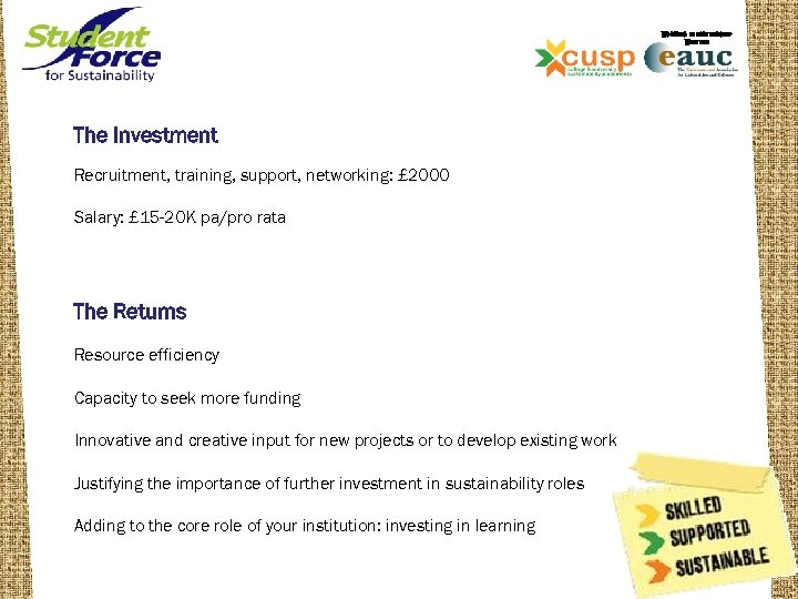 WORKING IN PARTNERSHIP WITH THE The Investment Recruitment, training, support, networking: £ 2000 Salary: