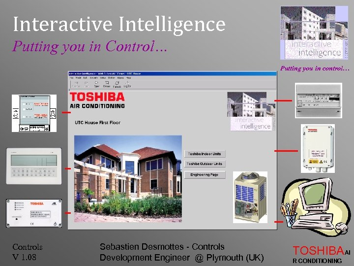 Interactive Intelligence Putting you in Control… Putting you in control… Controls V 1. 08