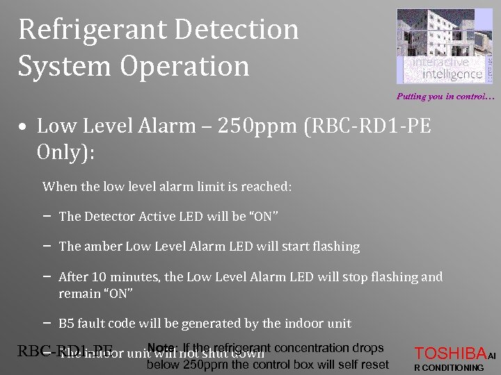 Refrigerant Detection System Operation Putting you in control… • Low Level Alarm – 250