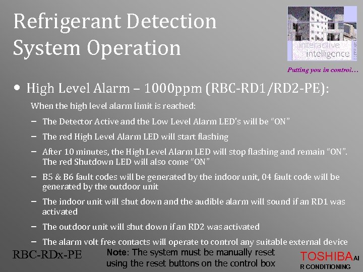 Refrigerant Detection System Operation Putting you in control… • High Level Alarm – 1000
