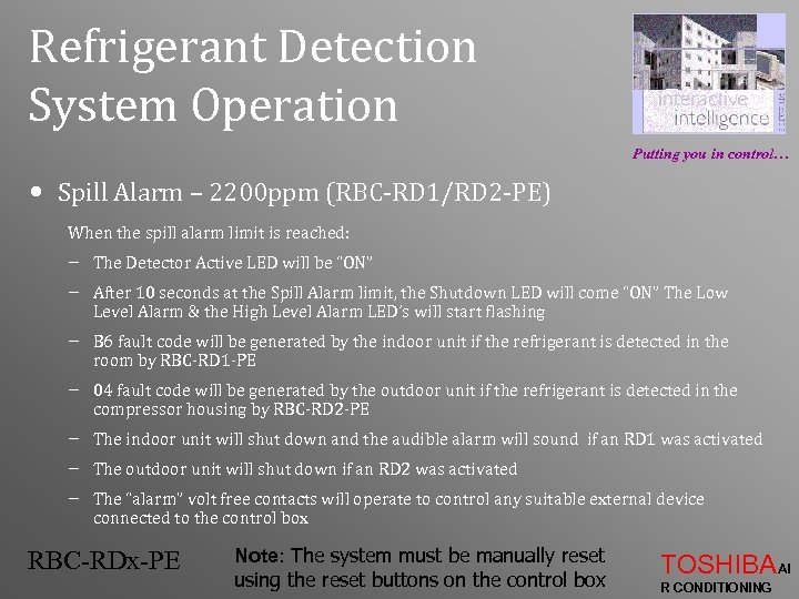 Refrigerant Detection System Operation Putting you in control… • Spill Alarm – 2200 ppm