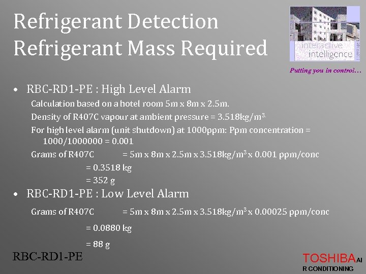 Refrigerant Detection Refrigerant Mass Required Putting you in control… • RBC-RD 1 -PE :