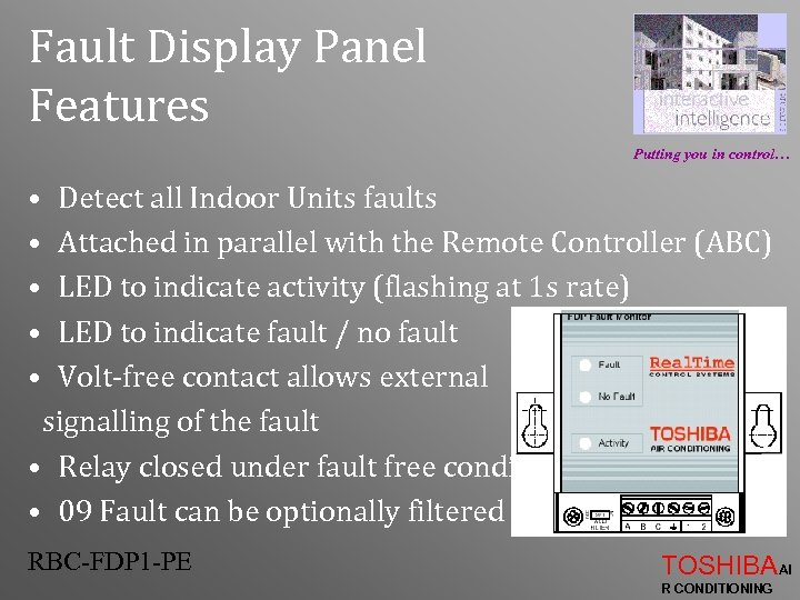 Fault Display Panel Features Putting you in control… • Detect all Indoor Units faults