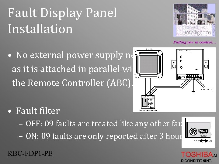 Fault Display Panel Installation Putting you in control… • No external power supply needed